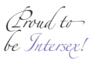 Proud to be Intersex!